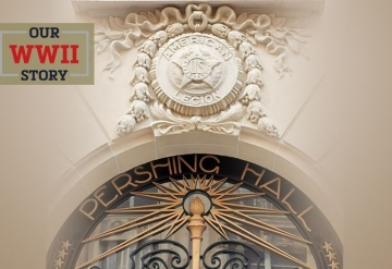 OUR WWII STORY: Return to Pershing Hall